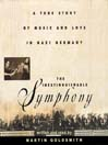 The Inextinguishable Symphony (MP3): A True Story of Music and Love in Nazi Germany