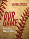 Our Game (MP3): An American Baseball History