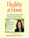 Healthy at Home (MP3): Get Well and Stay Well Without Prescriptions