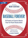 Baseball Forever! (MP3): 50 Years of Radio Highlights Celebrating the History and Hijinks of America's Pastime