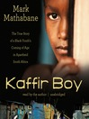 Kaffir Boy (MP3): The True Story of a Black Youth's Coming of Age in Apartheid South Africa