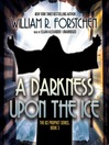 A Darkness Upon the Ice (MP3): Ice Prophet Series, Book 3