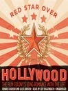 Red Star Over Hollywood (MP3): The Film Colony's Long Romance with the Left