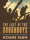 The Last of the Doughboys (MP3): The Forgotten Generation and Their Forgotten World War