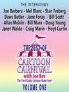 The Best of Cartoon Carnival, Volume 1 (MP3): The Interviews