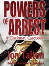 Powers of Arrest (MP3): Cincinnati Casebook Series, Book 2