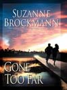 Gone too Far (MP3): Troubleshooters Series, Book 6