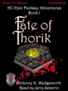 Fate of Thorik (MP3): Altered Creatures Epic Adventures: Thoik Dain Series, Book 1