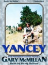 Yancey (MP3): Tye Watkins Series, Book 3