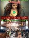 Children Of Prophecy (MP3): The Chronicles Of Abahrazha, Book 3