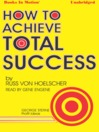 How To Achieve Total Success (MP3)