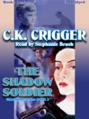 The Shadow Soldier (MP3): Gunsmith Series, Book 2