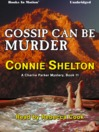 Gossip Can Be Murder (MP3): Charlie Parker Series, Book 11