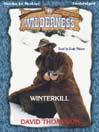 Winterkill (MP3): Wilderness Series, Book 15
