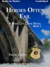 Heroes Often Fail (MP3): The River City Crime Series, Book 2