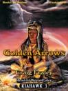Golden Arrows (MP3): Kiahawk Series, Book 3