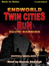 Twin Cities Run (MP3): Endworld Series, Book 3
