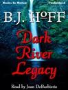 Dark River Legacy (MP3): Daybreak Series, Book 5