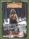 The Lost Valley (MP3): Wilderness Series, Book 23