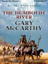 The Humboldt River (MP3): Rivers West Series, Book 7