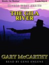 The Gila River (MP3): Rivers West Series, Book 6