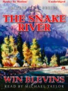 The Snake River (MP3): Rivers West Series, Book 9