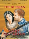 The Russian (MP3): Rivers West Series, Book 4