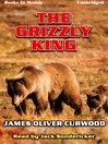 The Grizzly King (MP3)