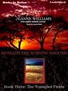 The Trampled Fields (MP3): Beneath the Burning Ground Series, Book 3