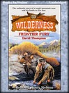Frontier Fury (MP3): Wilderness Series, Book 35