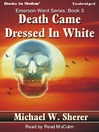 Death Came Dressed in White (MP3): Emerson Ward Series, Book 3