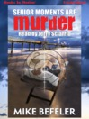 Senior Moments Are Murder (MP3): Paul Jacobson Series, Book 3