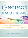 The Language of Emotions (eBook): What Your Feelings Are Trying to Tell You