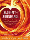 Alchemy of Abundance (eBook): Aligning with the Energy of Desire to Manifest Your Highest Vision, Power, and Purpose