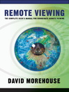 Remote Viewing (eBook): The Complete User's Manual for Coordinate Remote Viewing