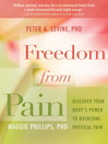 Freedom From Pain (eBook): Discover Your Body's Power to Overcome Physical Pain