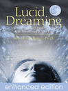 Lucid Dreaming (eBook): A Concise Guide to Awakening in Your Dreams and in Your Life