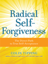Radical Self-Forgiveness (eBook): The Direct Path to True Self-Acceptance