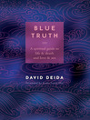 Blue Truth (eBook): A Spiritual Guide to Life & Death and Love & Sex