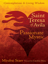 Saint Teresa of Avila (eBook): Passionate Mystic