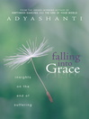 Falling into Grace (eBook): Insights on the End of Suffering