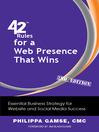 42 Rules for a Web Presence That Wins (eBook): Essential Business Strategy for Website and Social Media Success