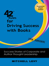 42 Rules for Driving Success With Books (eBook): Success Stories of Corporate and Author Thought Leadership