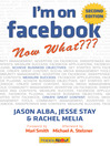 I'm on Facebook—Now What??? (eBook): How To Use Facebook To Achieve Business Objectives