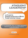 #THOUGHT LEADERSHIP tweet Book01 (eBook): 140 Prompts for Designing and Executing an Effective Thought Leadership Campaign