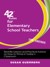 42 Rules for Elementary School Teachers (eBook): Real-Life Lessons and Practical Advice on How to Thrive in Today's Classroom