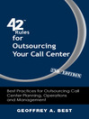 42 Rules for Outsourcing Your Call Center (eBook): Best Practices for Outsourcing Call Center Planning, Operations and Management