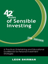 42 Rules of Sensible Investing (eBook): A Practical, Entertaining and Educational Guidebook for Personal Investment Strategies