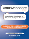 #GREAT BOSSES tweet Book01 (eBook): 140 Bite-Sized Proven Ideas for Being Each Employee's Great Boss