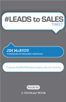 #LEADS to SALES tweet Book01 (eBook): Creating Qualified Business Leads in the 21st Century